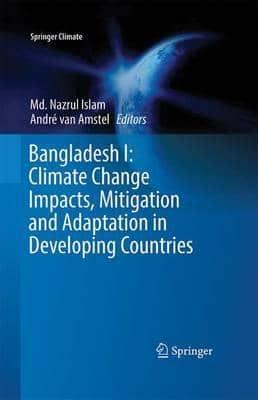 Bangladesh I: Climate Change Impacts, Mitigation and